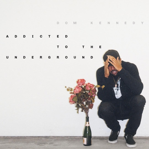 Dom Kennedy Releases New Mixtape 'Addicted to the Underground'