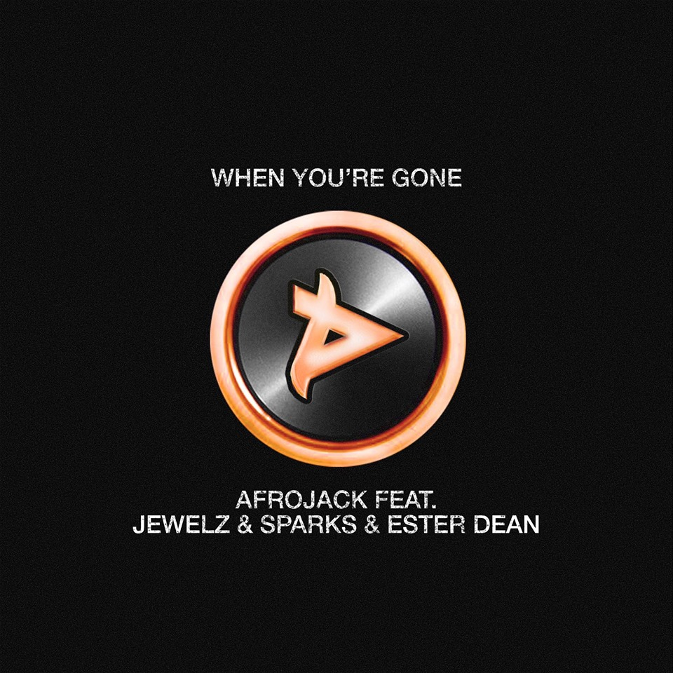 All Music Wednesdays: Afrojack and Jewelz & Sparks Feat. Ester Dean - 'When You're Gone'